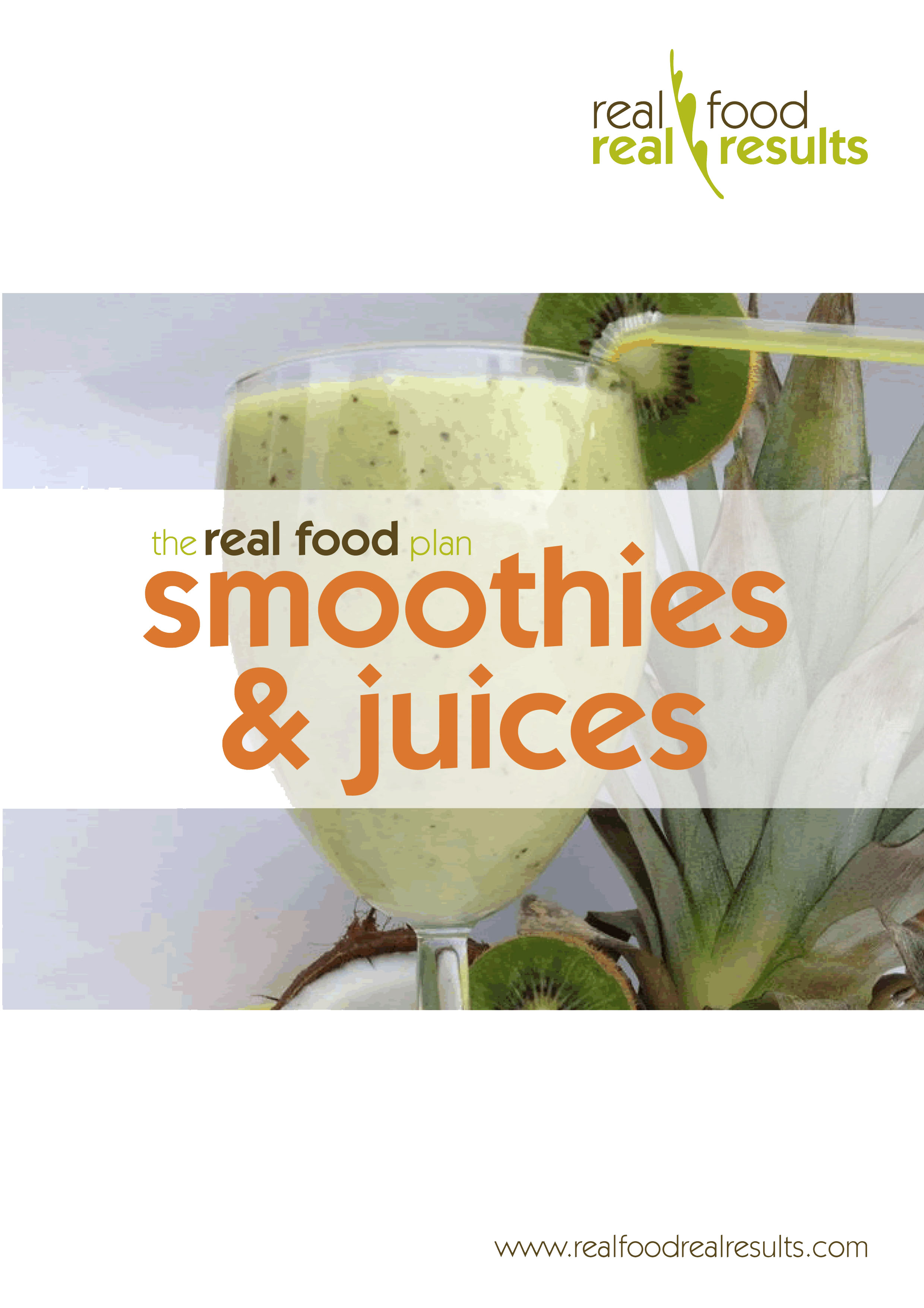 Real Food, Real Results Smoothies and Juices